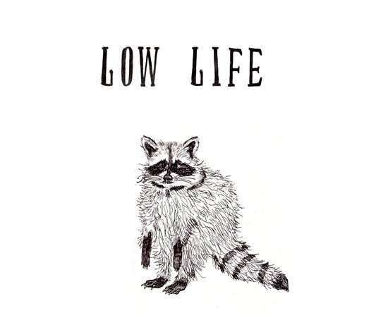 """Low Life"" Art Print"