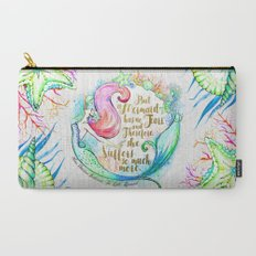 But A Mermaid Has No Tears Carry-All Pouch