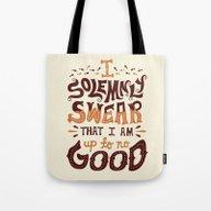 I Am Up To No Good Tote Bag