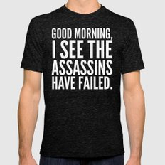 Good morning, I see the assassins have failed. (Black) Mens Fitted Tee Tri-Black SMALL