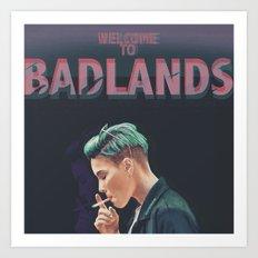 WELCOME TO BADLANDS Art Print