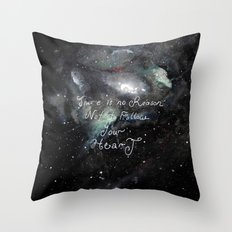 there is no reason not to follow your heart Throw Pillow