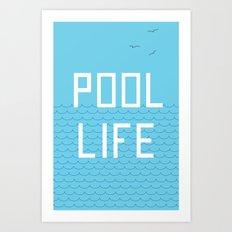 Pool Life Art Print