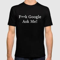 F**k Google, Ask Me! Mens Fitted Tee Black SMALL