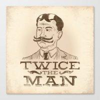 Twice the Man Canvas Print