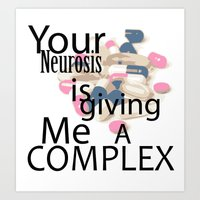 You're Giving Me A Compl… Art Print