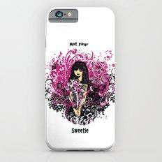 Not Your Sweetie Slim Case iPhone 6s