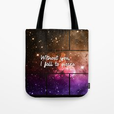 Without you I fall to pieces Tote Bag