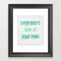 Everybody's Good At Some… Framed Art Print