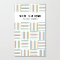 Write that Down (Again) Canvas Print