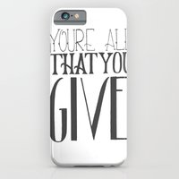 You're All That You Give iPhone 6 Slim Case