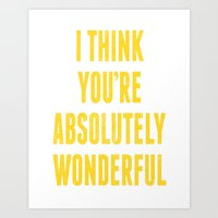 i think you're absolutely wonderful Art Print