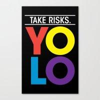 YOLO: Take Risks. Canvas Print