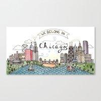 We Belong In Chicago Canvas Print