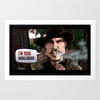 I'm Your Huckleberry (To… Art Print