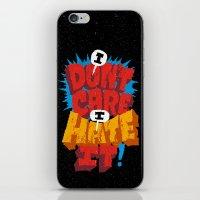 I don't care. I hate it. iPhone & iPod Skin