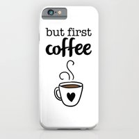 But First Coffee iPhone 6 Slim Case