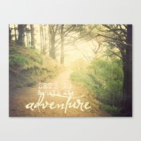 Let's Go And Have An Adventure! Canvas Print