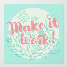 Make it Work 2 Canvas Print