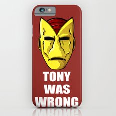 Tony Was Wrong iPhone 6s Slim Case