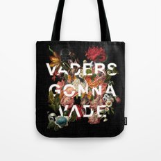 Vaders Gonna Vade Tote Bag