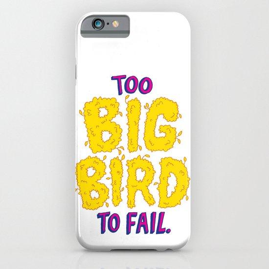 TOO BIG BIRD TO FAIL iPhone & iPod Case