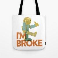 I'm Broke Tote Bag