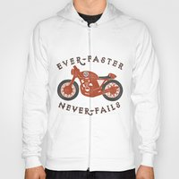 Ever Faster Never Fails : Motorcycle Hoody