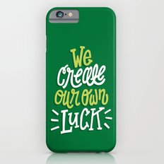 We Create Our Own Luck Slim Case iPhone 6s