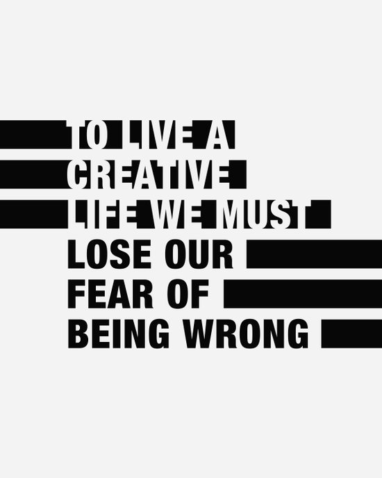 To Live a Creative Life we must Lose Our Fear of Being Wrong Canvas Print