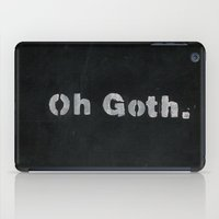 Oh goth. iPad Case