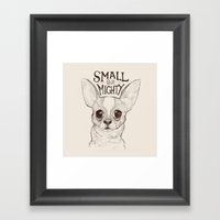 Small But Mighty Framed Art Print