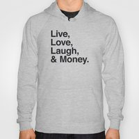 Live Love Laugh and Money Hoody