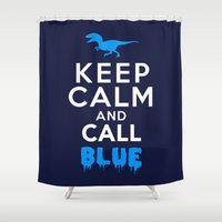 Keep Calm And Call Blue … Shower Curtain