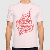 All I Want For Christmas… Mens Fitted Tee Light Pink SMALL