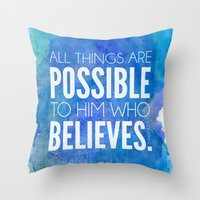 Mark 9:23. All things are possible to him who believes. Throw Pillow