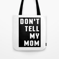 Don't Tell My Mom Funny … Tote Bag