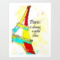 Paris Is Always A Good I… Art Print