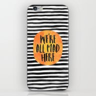 We're All Mad Here iPhone & iPod Skin
