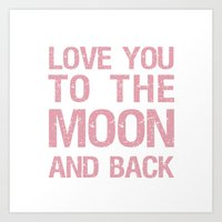 Love you to the moon and back Art Print