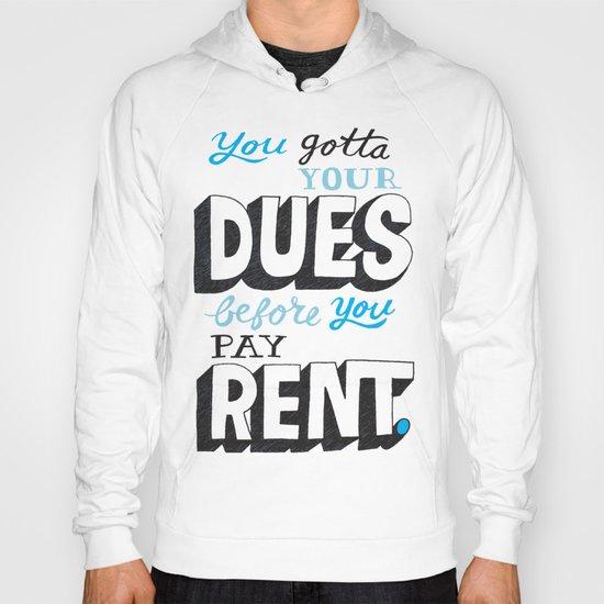 Dues Before Rent Hoody
