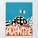 I Need An Adventure Canvas Print