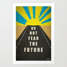 Quote: Do not fear the Future Art Print