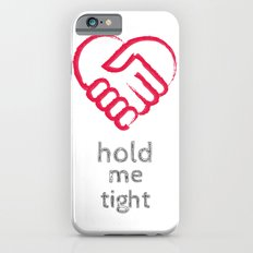 Hold me tight Slim Case iPhone 6s