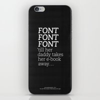 Font Font Font 'till her daddy takes her e-book away iPhone & iPod Skin
