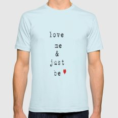 Love Me and Just Be  Mens Fitted Tee Light Blue SMALL