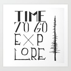 Time To Go Explore Art Print