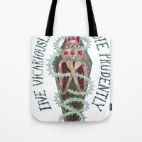 Live Vicariously. Die Pr… Tote Bag