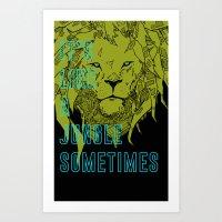 It's Like A Jungle Somet… Art Print