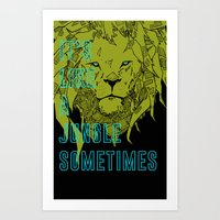 It's Like a Jungle Sometimes... Art Print